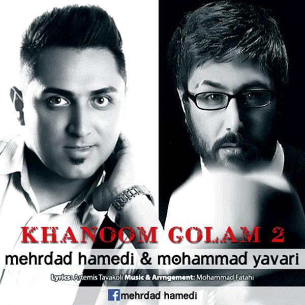 دانلود آهنگ جدید مهراد حامدی و محمد یاوری به نام خانوم گلم دو