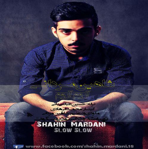 دانلود آهنگ جدید شاهین مردانی به نام آروم آروم