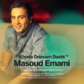 http://rozup.ir/up/ahoooo/Mahdi/music/2/1/Masoud-Emami-Khoda-Doosam-Dasht.jpg