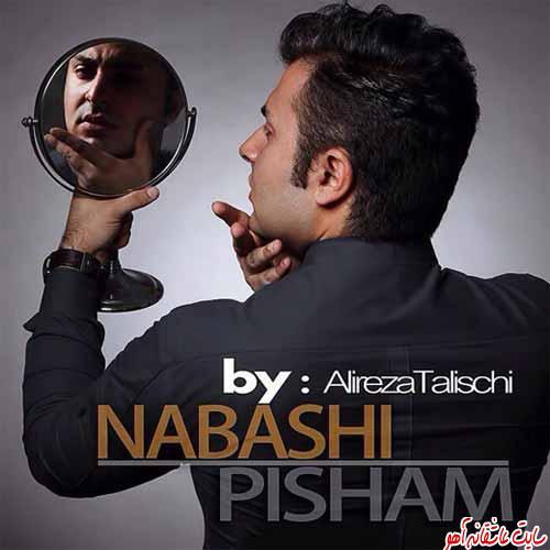 http://rozup.ir/up/ahoooo/Pictures/Alireza_Talischi_-_Nabashi_Pisham.jpg