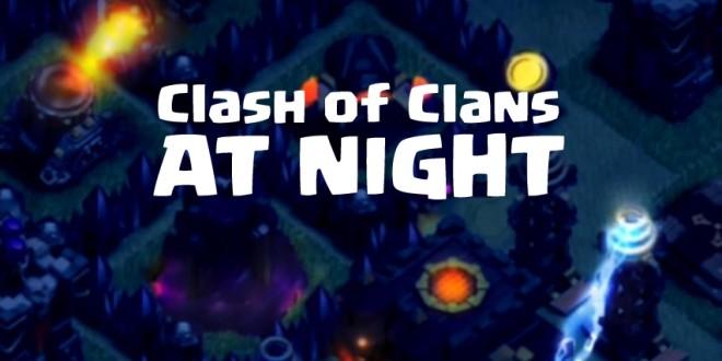 شب شدن در کلش آف کلنز!