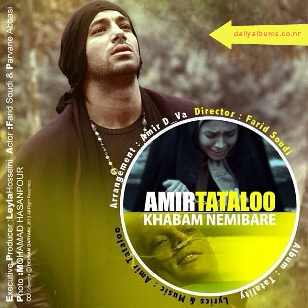 http://rozup.ir/up/dailyalbums/Amir%20Tataloo%20-%20khabam%20nemibare%20(music%20video).jpg
