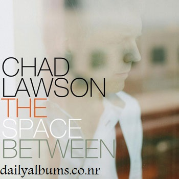 http://rozup.ir/up/dailyalbums/Chad_Lawson_The_Space_Between_(2013)_dailyalbums.co.nr.jpg