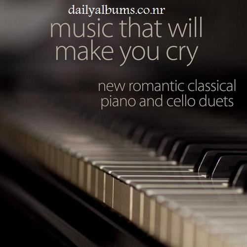 http://rozup.ir/up/dailyalbums/Music_That_Will_Make_You_Cry___New_Romantic_Classical_Piano_and_Cello_Duets_(2013)_(Dailyalbums.co.nr).jpg