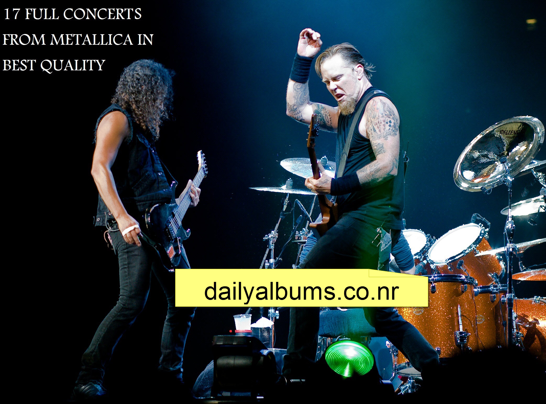 http://rozup.ir/up/dailyalbums/okay%20Metallica%2017%20FULL%20CONCERTS%20(DAILYALBUMS.CO.NR).jpg