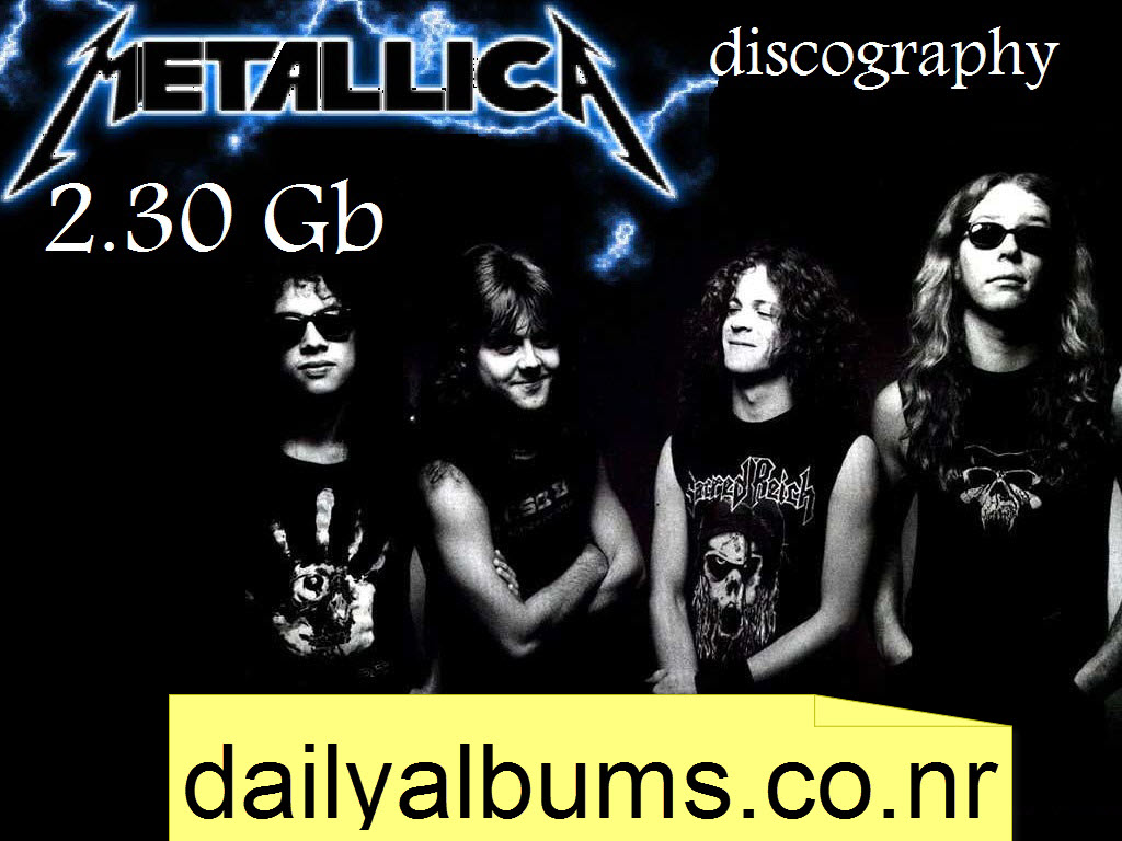http://rozup.ir/up/dailyalbums/okay%20metallica%20discography%20(dailyalbums.co.nr).jpg