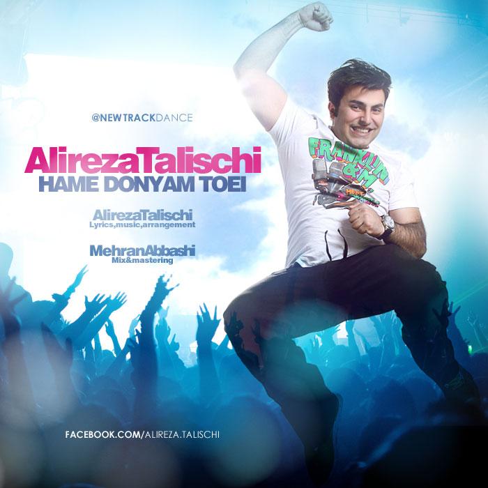 Alireza Talischi - Hame Donyam Toei