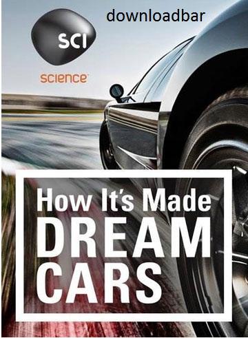 فصل دوم مستند چگونگی ساخت ماشین های رویایی How Its Made: Dream Cars S02+دانلود