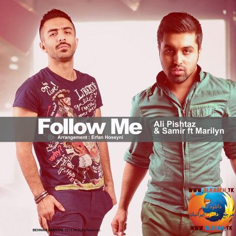 علی پیشتاز و سمیر – Follow Me