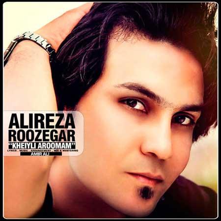 Alireza Roozegar - Kheili Aroomam
