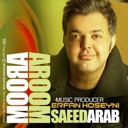 Saeed Arab - Aroom Aroom