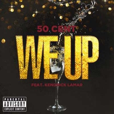 50cent ft. kendrick lamar - we up