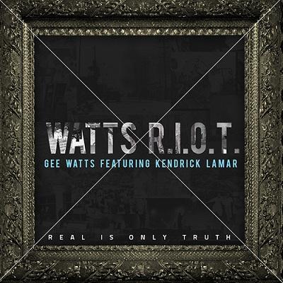 .Gee Watts Ft. Kendrick Lamar - Watts R.I.O.T