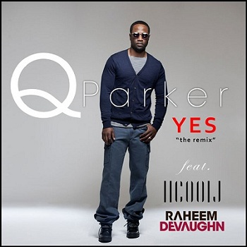 Q_Parker _ Yes_Remix _ Ft._LL_Cool_J & Raheem_DeVaughn
