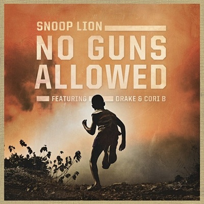 Snoop Lion Ft. Drake & Cori B – No Guns Allowed