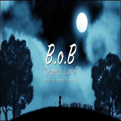 b.o.b___greedy_love