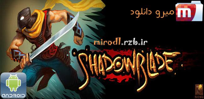 دانلود بازی نینجا Shadow Blade v1.0.5 همراه دیتا