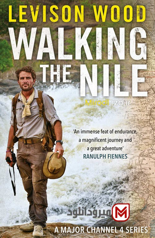 دانلود فصل اول مستند قدم زدن در کنار رود نیل – Walking the Nile 2015