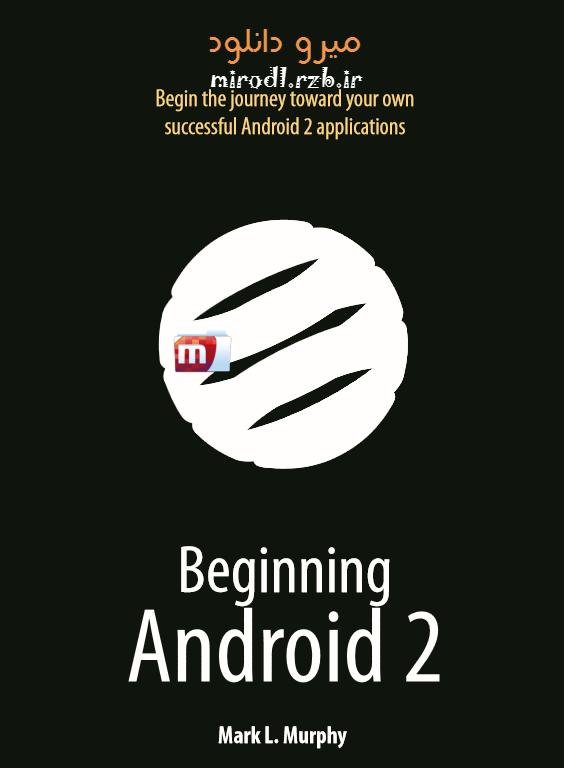 دانلود کتاب آموزش کامل برنامه نویسی اندروید - Beginning Android 2