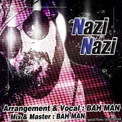 دانلود آهنگ جدید شاد از بهمن بختیاری به نام نازی نازی