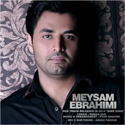MeysamEbrahimii دانلود آهنگ جدید میثم ابراهیمی به نام نیمه شب