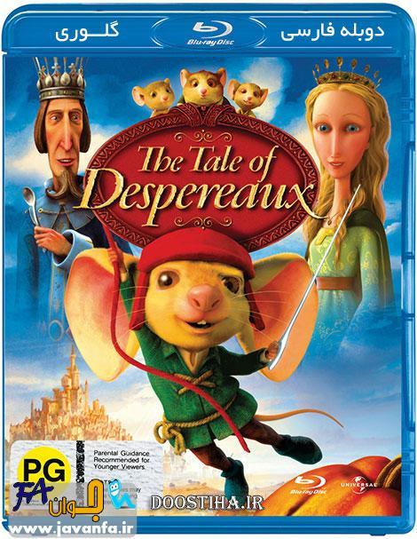 دانلود انیمیشن افسانه دسپرو با دوبله فارسی The Tale of Despereaux 2008