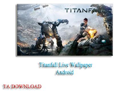 دانلود بازی لایو والپیپر تیتان Titanfall Live Wallpaper 1.1 آندروید