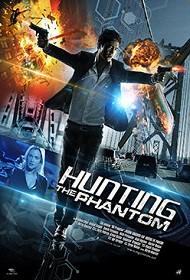 دانلود فیلم Hunting the Phantom 2015