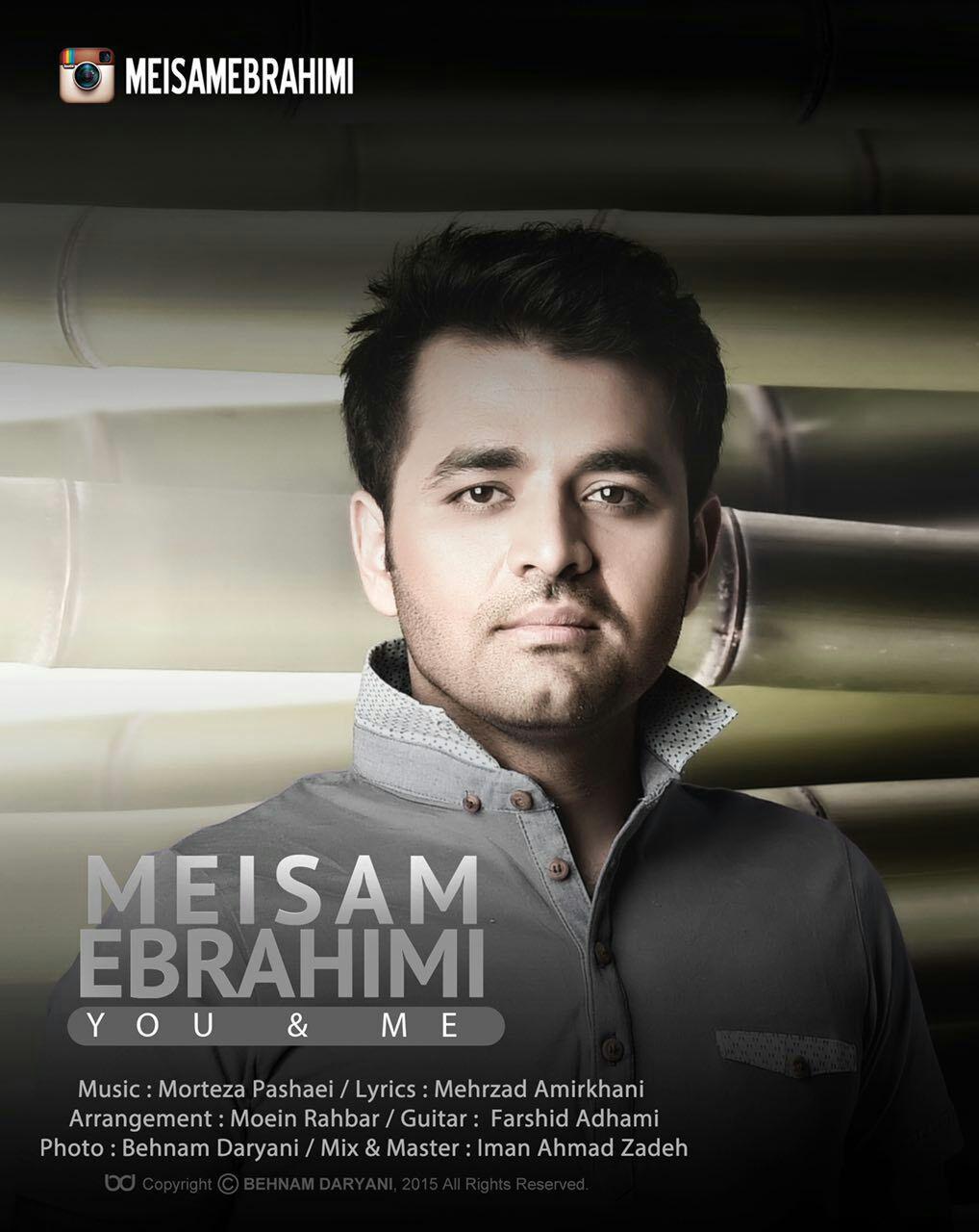 دانلود آهنگ جدید میثم ابراهیمی بنام تو و من