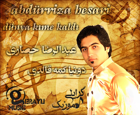 آهنگ احساسی زیبا به نام دونیا کمه قالدی از عبدالرضا حصاری