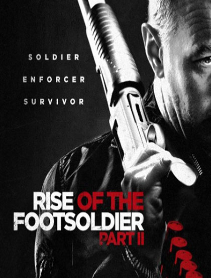 دانلود فیلم جدید Rise of the Footsoldier Part II 2015