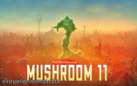 دانلود بازی اکشن و ماجرایی Mushroom 11 برای PC