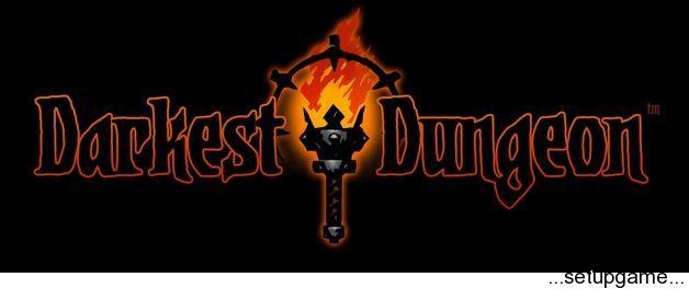 دانلود کرک بازی Darkest Dungeon برای کامپیوتر