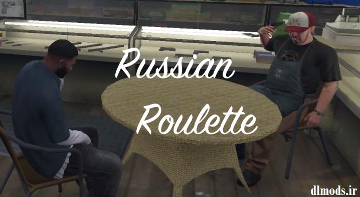 دانلود مد RussianRoulette در بازی GTA V