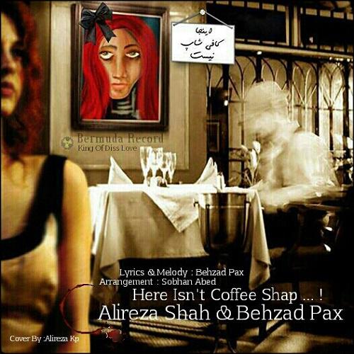Behzad Pax & Alireza Shah - Inja Coffeeshop Nist