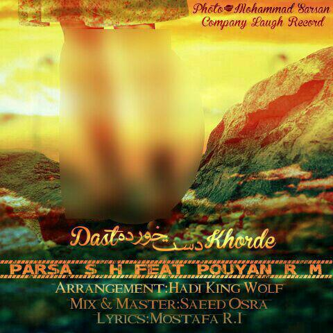 Parsa S.h & Pouyan R.m - Dast Khorde
