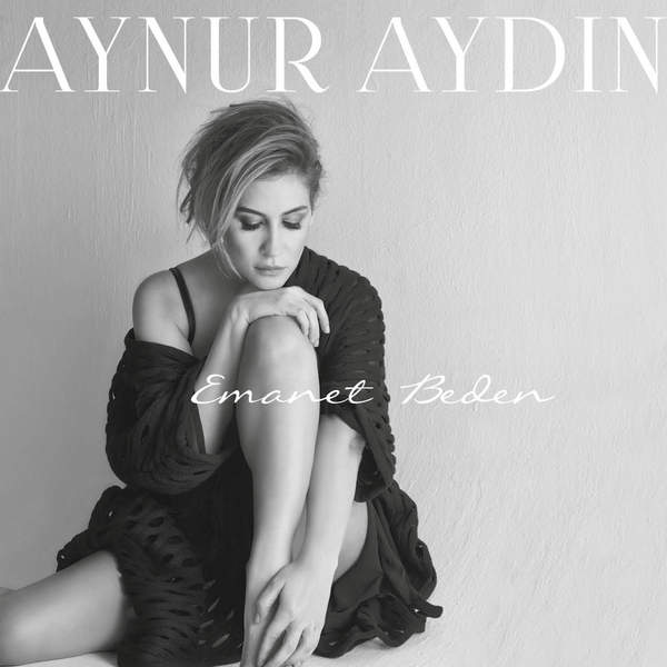 دانلود آلبوم جدید ترکیه ای از Aynur Aydın به نام Emanet Beden