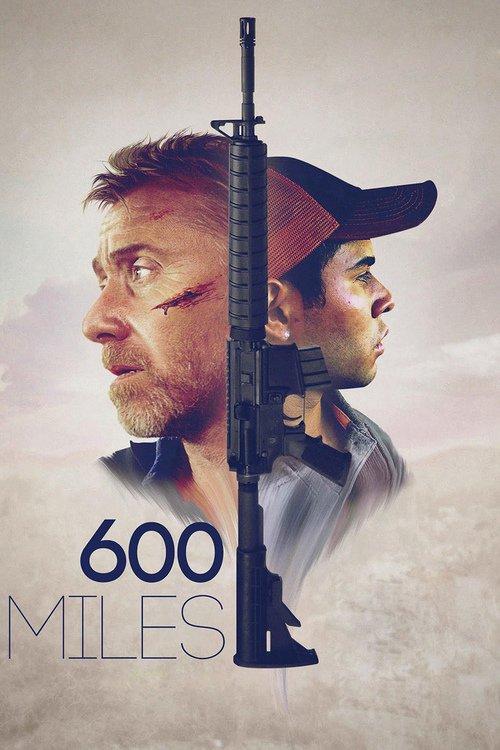 دانلود رایگان فیلم 600 Miles 2015