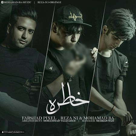 Farshad Pixel Ft Mohamad BA And Reza Ni – Khatere