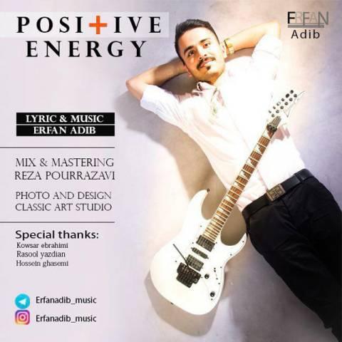 دانلود آهنگ جدید عرفان ادیب به نام انرژی مثبت