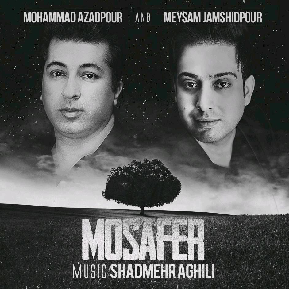 دانلود آهنگ جدید میثم جمشیدپور و محمد آزادپور بنام مسافر