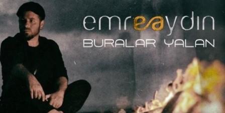 ترجمه و متن اهنگ Buralar Yalan از Emre Aydın