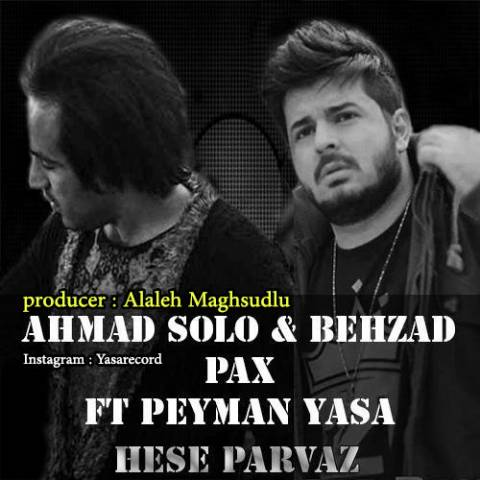 دانلود آهنگ حس پرواز از بهزاد پکس ، احمد سلو و پیمان یاسا