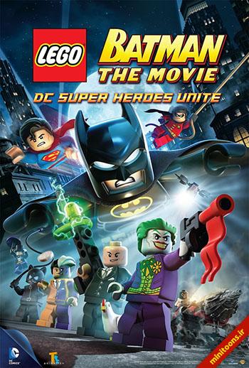دانلود انیمیشن لگو بتمن: اتحاد ابر قهرمانان دیسی – LEGO Batman: The Movie – DC Super Heroes Unite