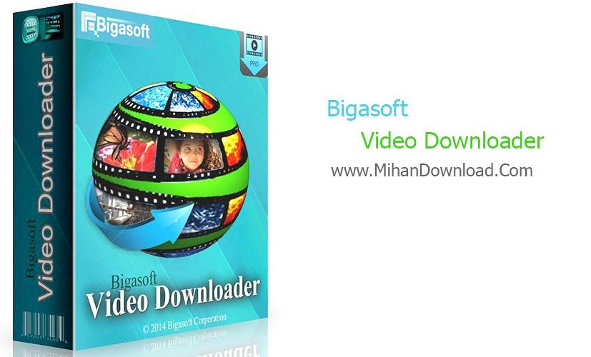 دانلود نرم افزار دانلود ویدئوBigasoft Video Downloader Pro 3.11.9.6037