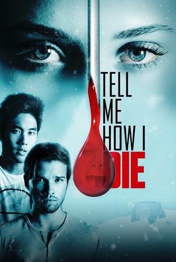 دانلود رایگان فیلم Tell Me How I Die 2016