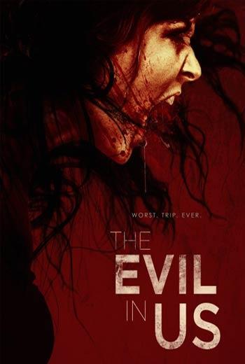 دانلود رایگان فیلم The Evil in Us 2016
