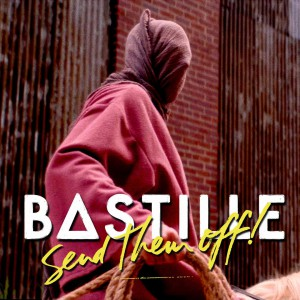 Bastille – Send Them Off! | Tiesto Remix