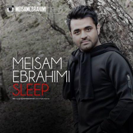 دانلود آهنگ میثم ابراهیمی به نام خواب