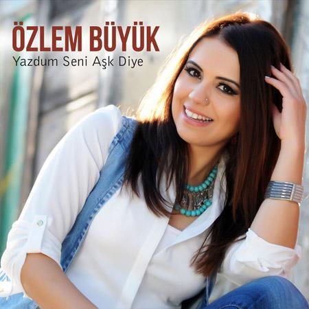 دانلود آهنگ ترکيه ای جديد از Ozlem Buyuk به نام Yazdum Seni Ask Diye